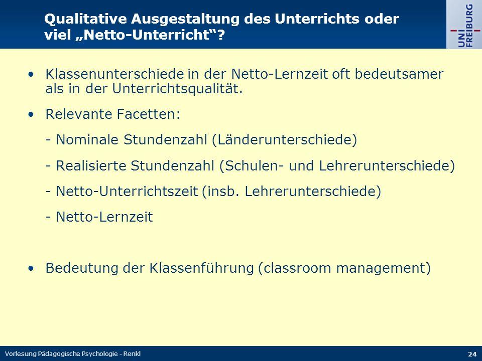 """Vorlesung Pädagogische Psychologie - Renkl 24 Qualitative Ausgestaltung des Unterrichts oder viel """"Netto-Unterricht""""? Klassenunterschiede in der Netto"""