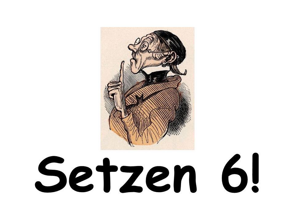 Setzen 6!