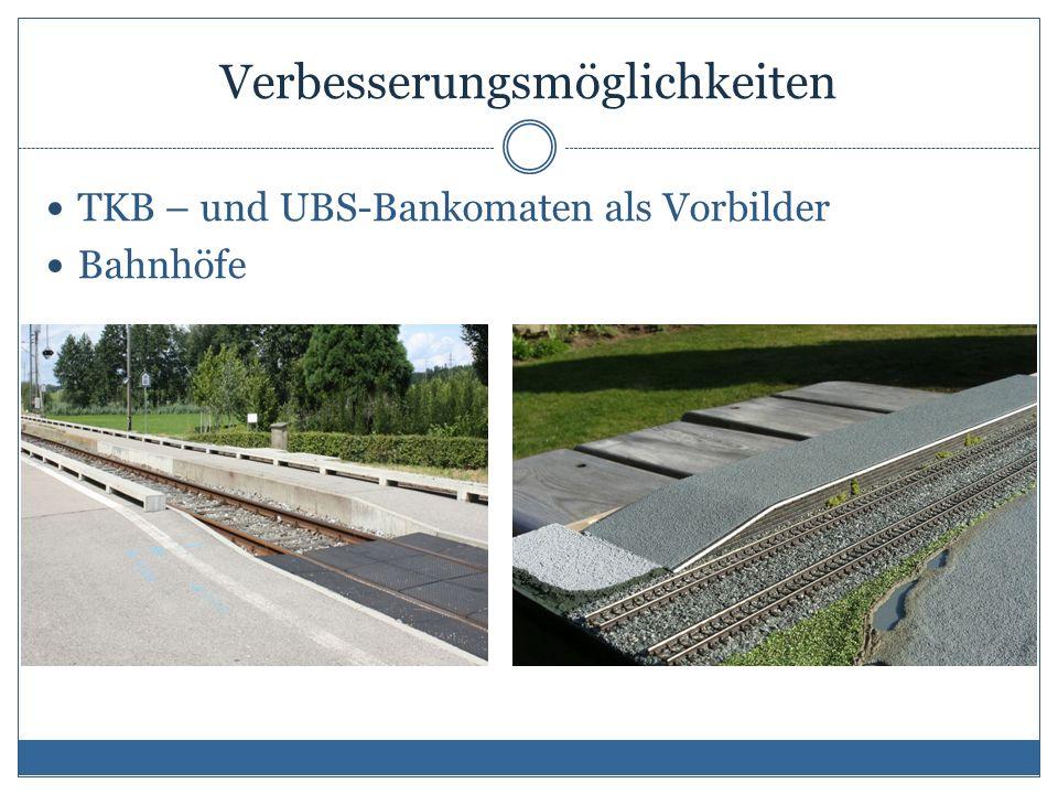 Verbesserungsmöglichkeiten TKB – und UBS-Bankomaten als Vorbilder Bahnhöfe