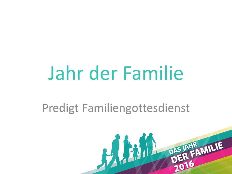 Jahr der Familie Predigt Familiengottesdienst