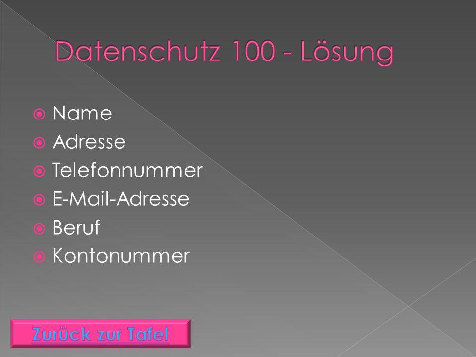  Name  Adresse  Telefonnummer  E-Mail-Adresse  Beruf  Kontonummer