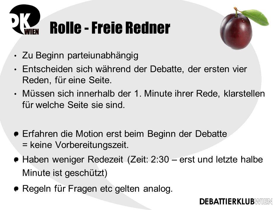 12 Rolle - Freie Redner Zu Beginn parteiunabhängig Entscheiden sich während der Debatte, der ersten vier Reden, für eine Seite.