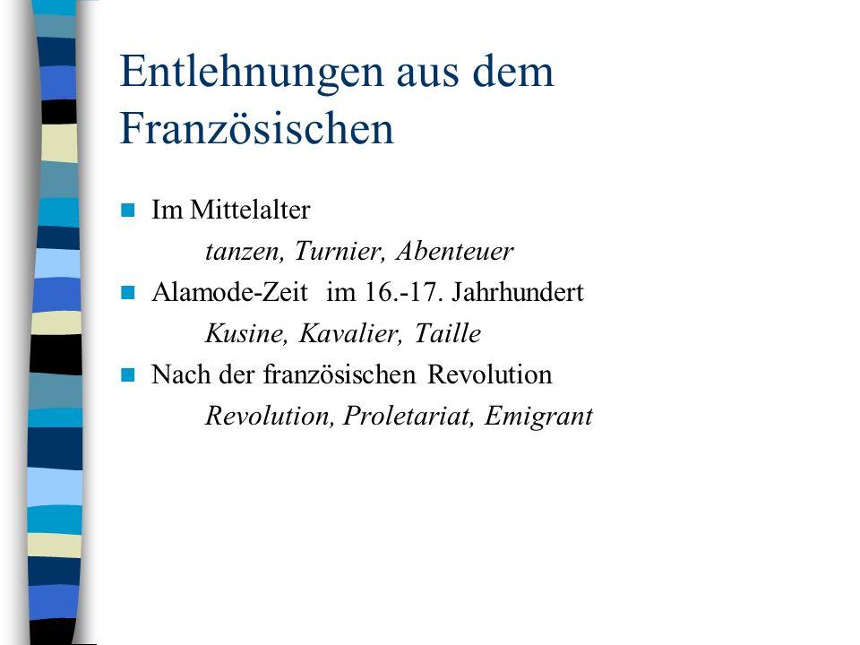 Entlehnungen aus dem Französischen Im Mittelalter tanzen, Turnier, Abenteuer Alamode-Zeit im 16.-17.