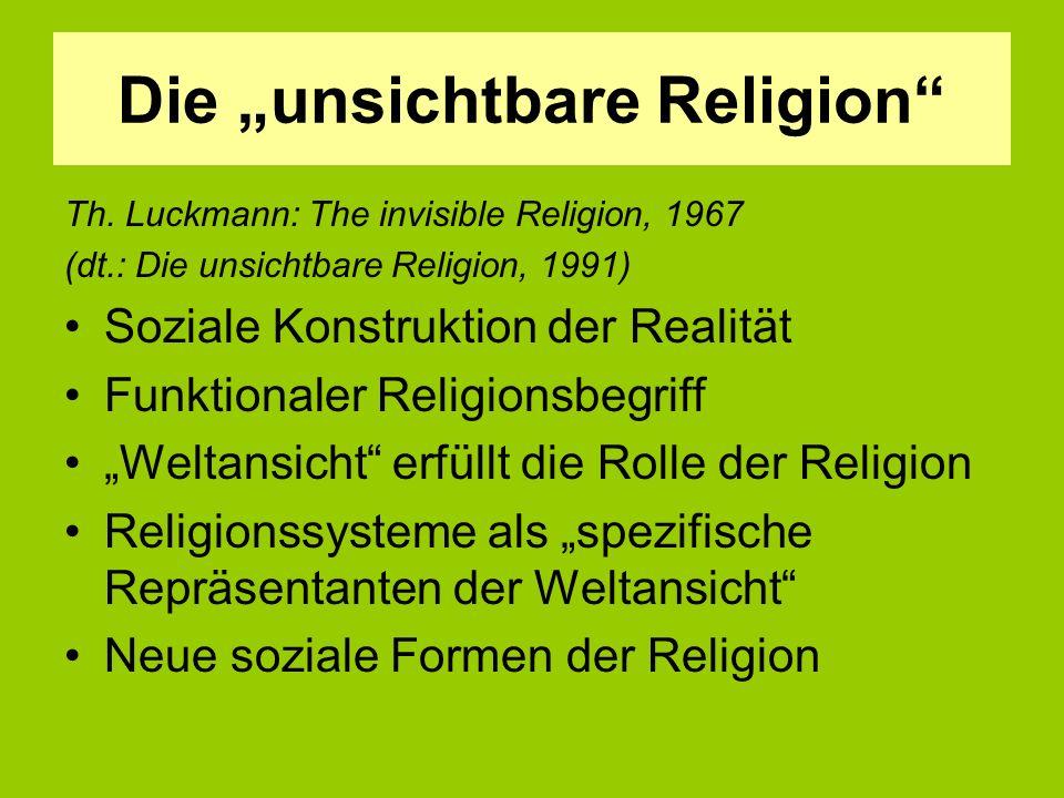 """Die """"unsichtbare Religion Th."""