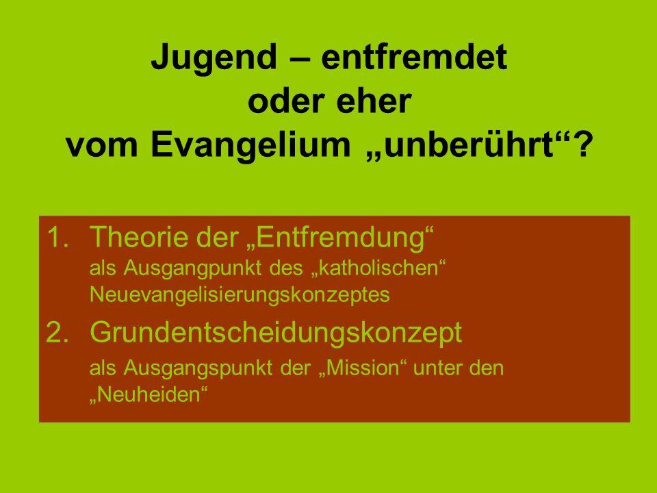 """Jugend – entfremdet oder eher vom Evangelium """"unberührt ."""
