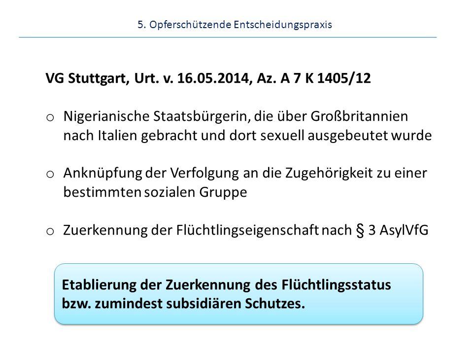 5. Opferschützende Entscheidungspraxis VG Stuttgart, Urt.