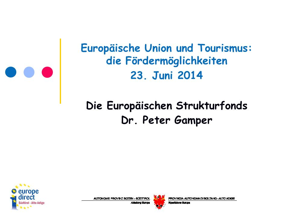 Europäische Union und Tourismus: die Fördermöglichkeiten 23.