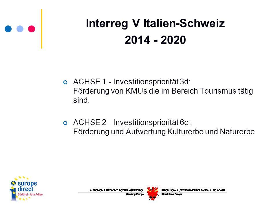 Interreg V Italien-Schweiz 2014 - 2020 ACHSE 1 - Investitionspriorität 3d: Förderung von KMUs die im Bereich Tourismus tätig sind.