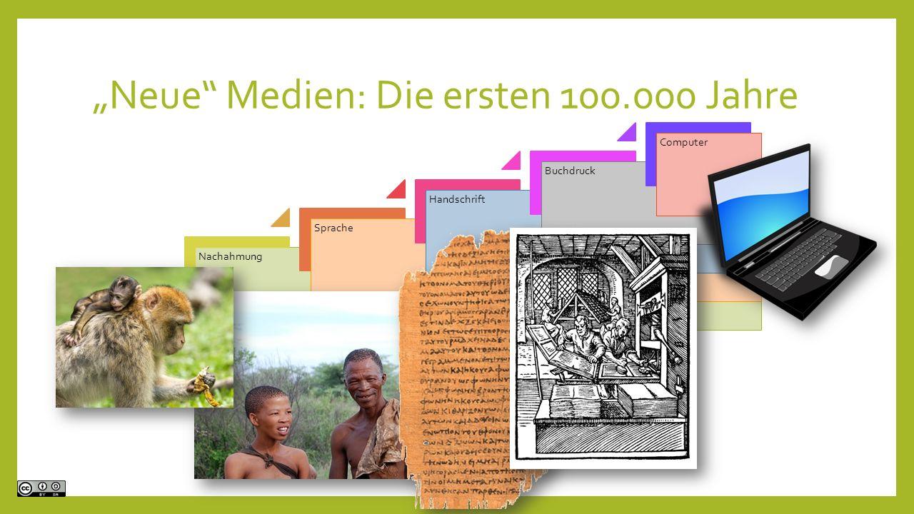 """""""Neue Medien: Die ersten 100.000 Jahre NachahmungSpracheHandschriftBuchdruck Computer"""
