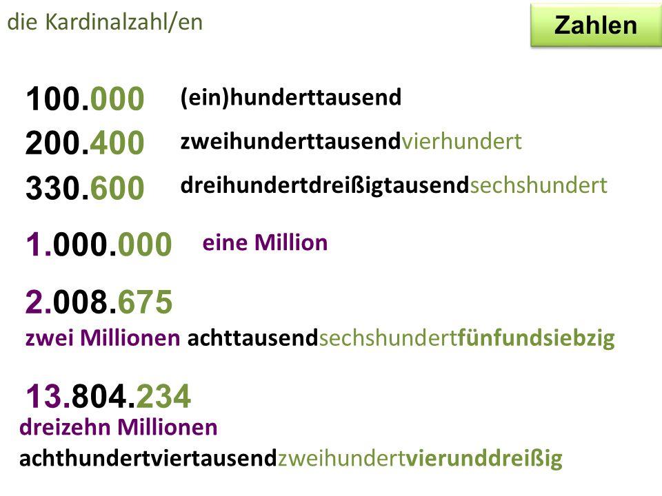 die Kardinalzahl/en 1101 (ein)tausendhunderteins 2206 zweitausendzweihundertsechs 6307 sechstausenddreihundertsieben 7418 siebentausendvierhundertacht