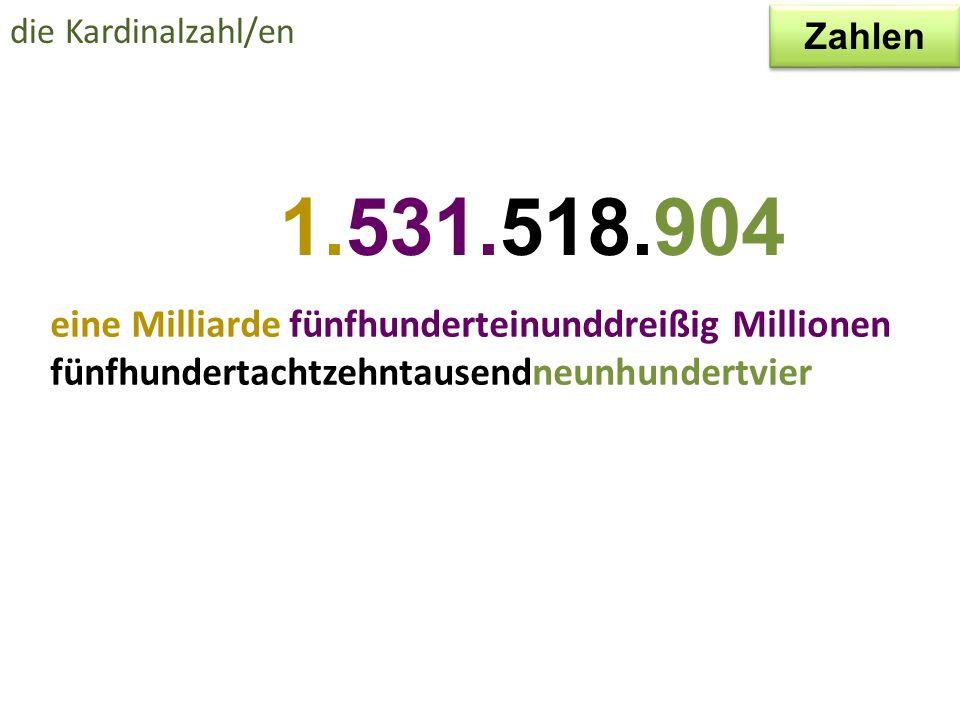 die Kardinalzahl/en 100.000 (ein)hunderttausend 200.400 zweihunderttausendvierhundert 330.600 dreihundertdreißigtausendsechshundert 1.000.000 eine Million 2.008.675 zwei Millionen achttausendsechshundertfünfundsiebzig 13.804.234 dreizehn Millionen achthundertviertausendzweihundertvierunddreißig Zahlen