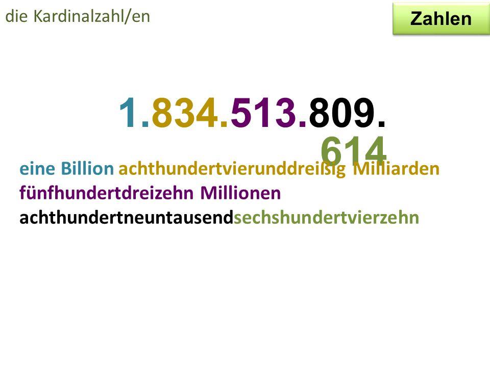 die Kardinalzahl/en eine Milliarde fünfhunderteinunddreißig Millionen fünfhundertachtzehntausendneunhundertvier 1.531.518.904 Zahlen