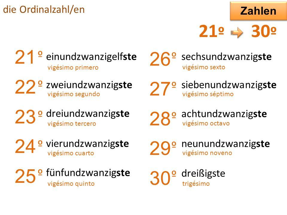 21 einundzwanzig ste º vigésimo primero die Ordinalzahl/en