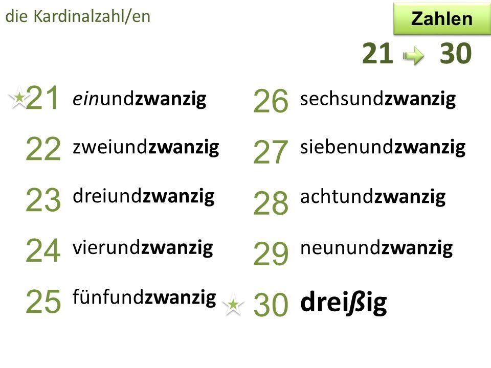20 zwanzig der zehner /- die Kardinalzahl/en 30 dreißig 40 vierzig 50 fünfzig 60 sechzig 70 siebzig 80 achtzig 90 neunzig zahl-zig 20 90 Zahlen