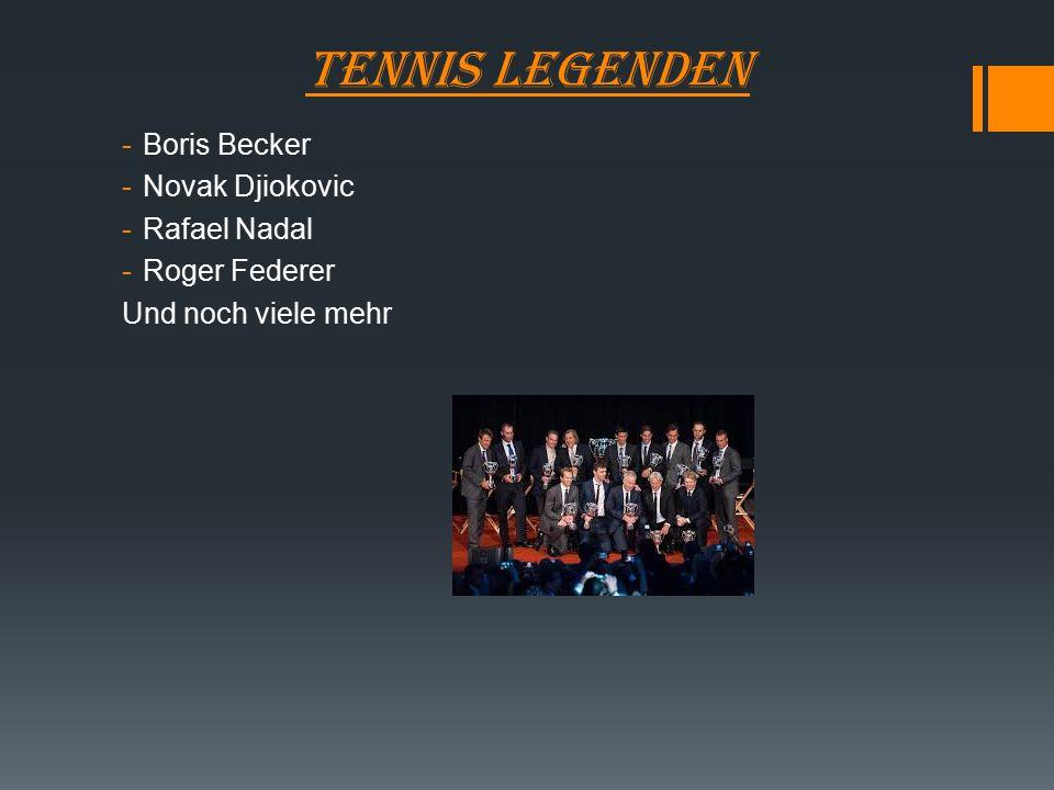 Tennis Legenden -Boris Becker -Novak Djiokovic -Rafael Nadal -Roger Federer Und noch viele mehr