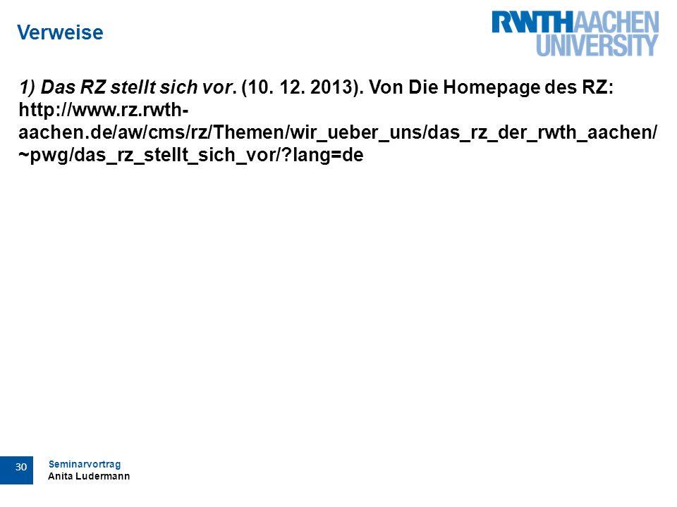 Seminarvortrag Anita Ludermann 30 Verweise 1) Das RZ stellt sich vor.