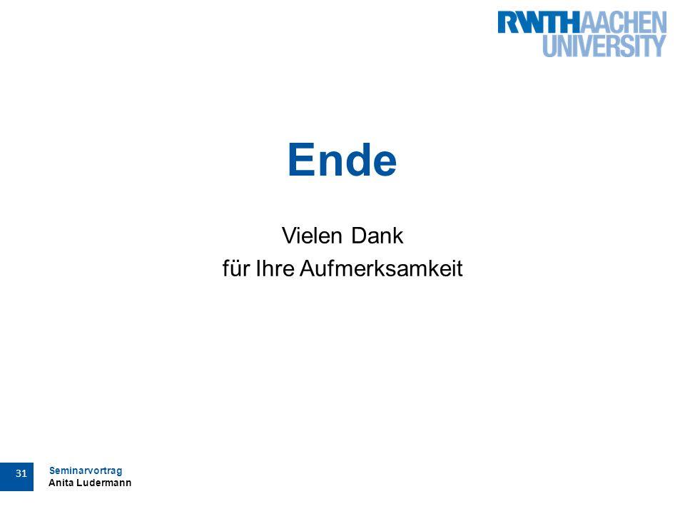 Seminarvortrag Anita Ludermann 31 Ende Vielen Dank für Ihre Aufmerksamkeit