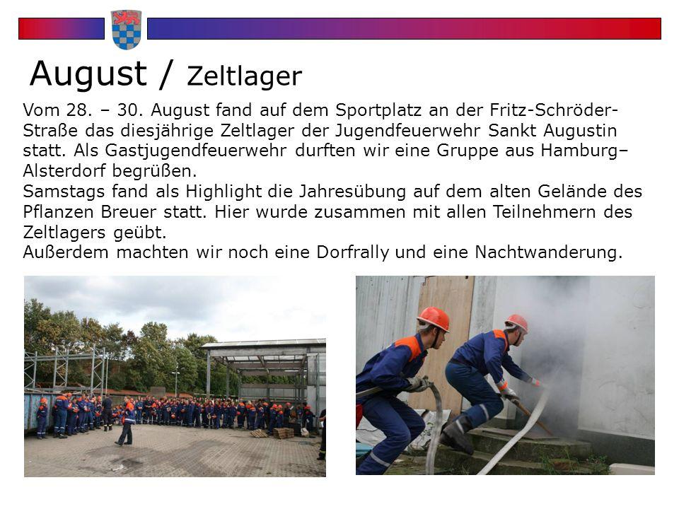 August / Zeltlager Vom 28. – 30. August fand auf dem Sportplatz an der Fritz-Schröder- Straße das diesjährige Zeltlager der Jugendfeuerwehr Sankt Augu