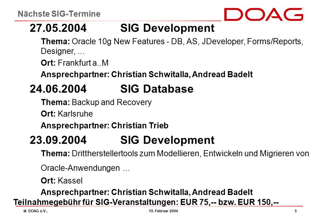 DOAG e.V., 19.Februar 20046 Jahreskonferenz 2004 10.