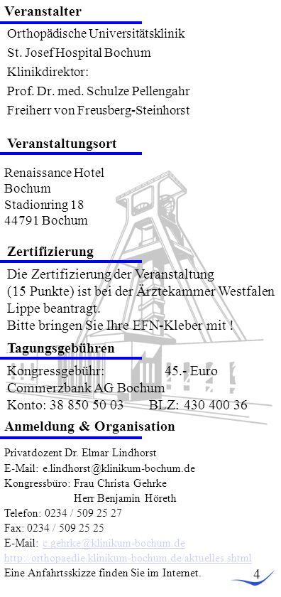 Renaissance Hotel Bochum Stadionring 18 44791 Bochum Orthopädische Universitätsklinik St.