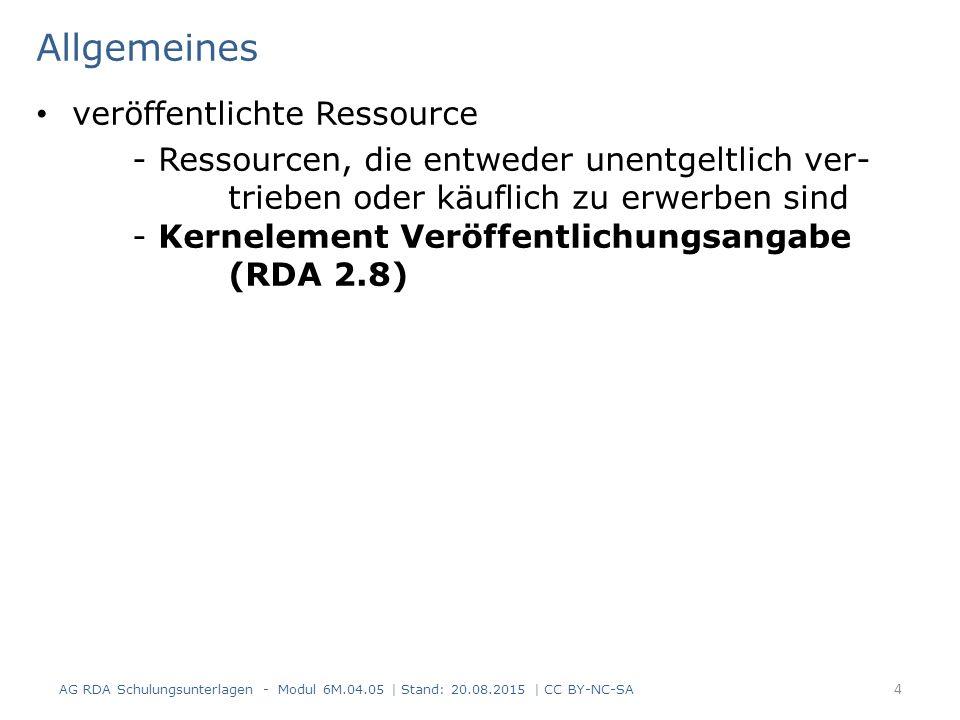 Allgemeines veröffentlichte Ressource - Ressourcen, die entweder unentgeltlich ver- trieben oder käuflich zu erwerben sind - Kernelement Veröffentlich