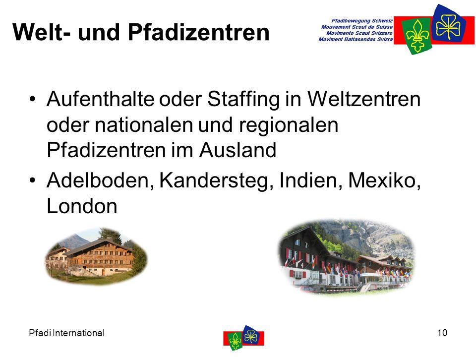 Pfadi International10 Welt- und Pfadizentren Aufenthalte oder Staffing in Weltzentren oder nationalen und regionalen Pfadizentren im Ausland Adelboden