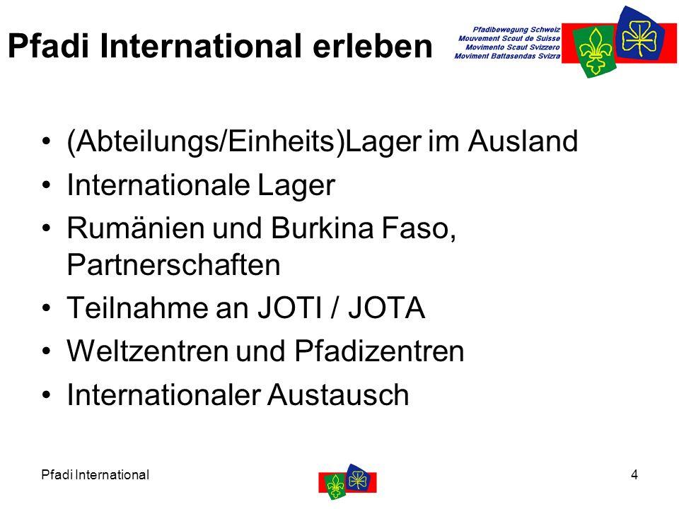Pfadi International4 Pfadi International erleben (Abteilungs/Einheits)Lager im Ausland Internationale Lager Rumänien und Burkina Faso, Partnerschaften