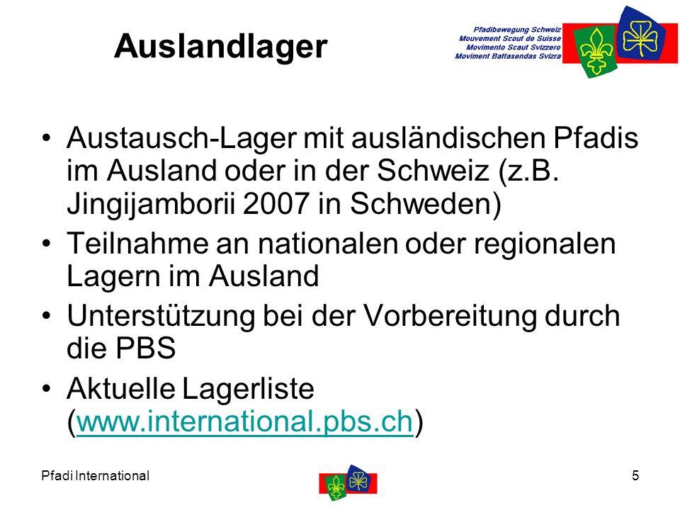 Pfadi International5 Auslandlager Austausch-Lager mit ausländischen Pfadis im Ausland oder in der Schweiz (z.B. Jingijamborii 2007 in Schweden) Teilna