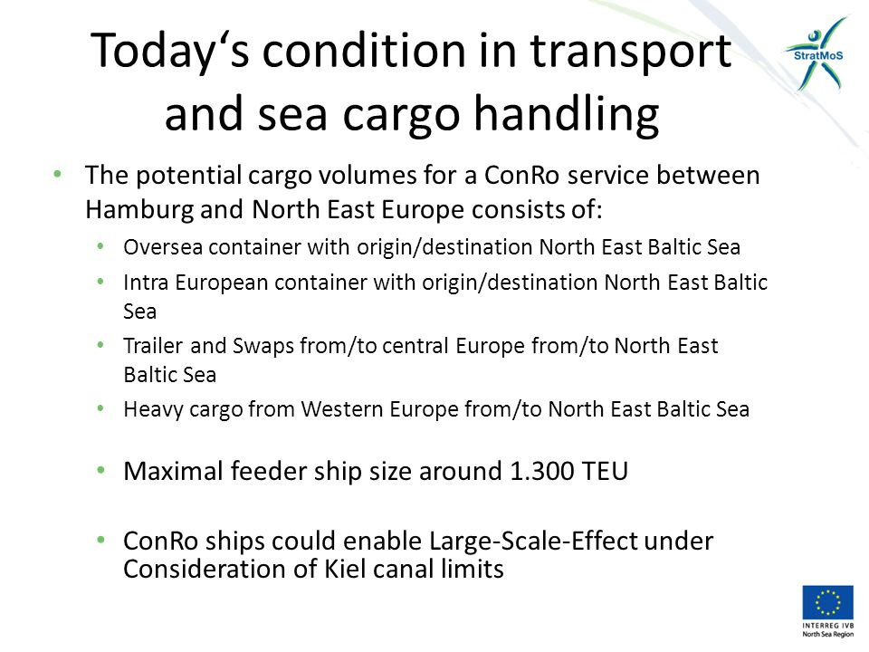 Comparison of RoRo transport chains Considering the German hinterland, the Port of Hamburg has shorter road distances as e.g.