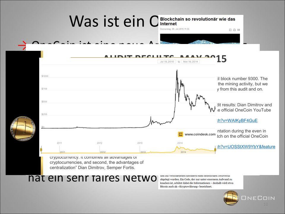 Was ist ein Onecoin? → OneCoin ist eine neue Art Cryptowährung – eine digitalerzeugte Währung basierend auf weiterentwickelten mathematischen Algorith