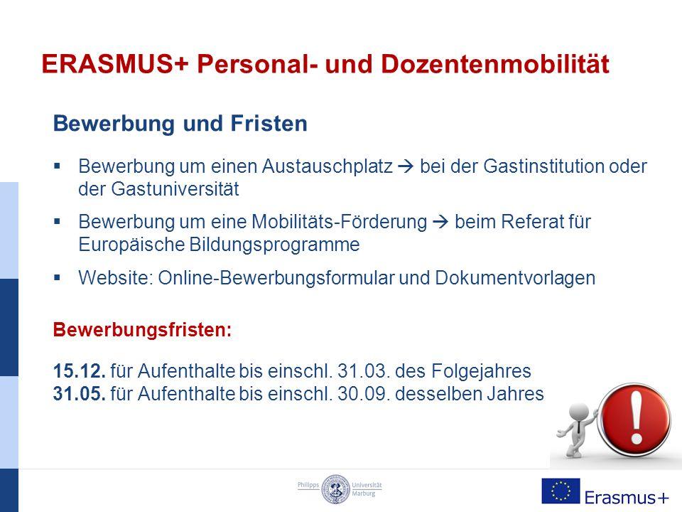ERASMUS+ Personal- und Dozentenmobilität Finanzielle Förderung Nach festgelegten Fördersätzen der EU-Kommission Entfernungspauschale gestaffelt nach Distanz (km) Aufenthaltspauschale gestaffelt nach Ländersätzen (zwischen 100€-160€ pro Tag) Förderdauer ≠ realer Aufenthaltsdauer Auszahlung in zwei Raten