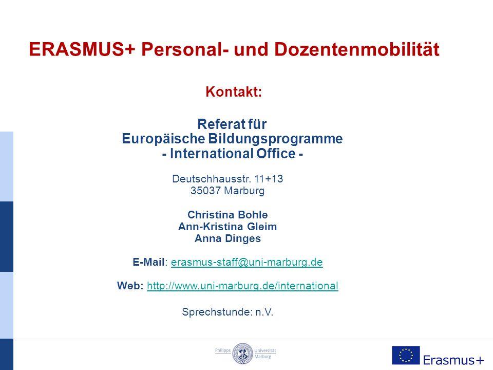 ERASMUS+ Personal- und Dozentenmobilität Hilfreiche Links ERASMUS+: https://www.uni-marburg.de/international/inshttps://www.uni-marburg.de/international/ins  Ausführliche Informationen zum ERASMUS+ Programm Bewerbungsleitfaden Dokumente zum Download Checklisten DAAD: https://eu.daad.de/neu/hochschulmitarbeiter/personalmobilitaet https://eu.daad.de/neu/hochschulmitarbeiter/personalmobilitaet