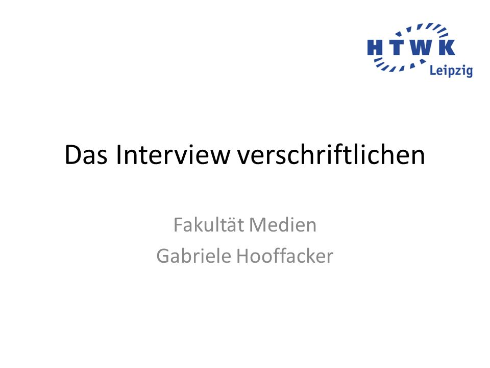Das Interview verschriftlichen Fakultät Medien Gabriele Hooffacker