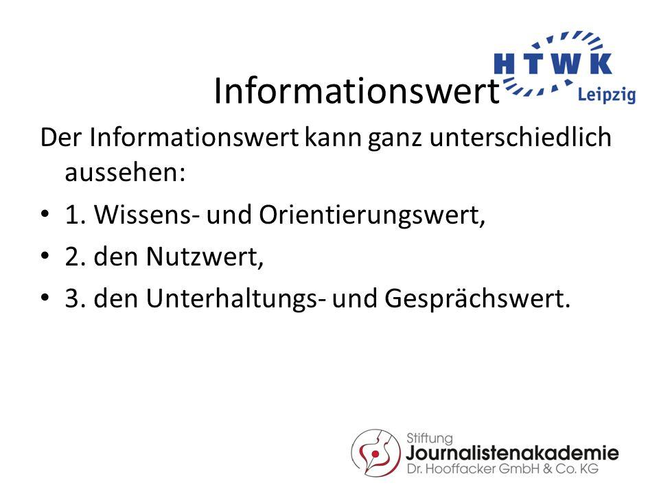 Informationswert Der Informationswert kann ganz unterschiedlich aussehen: 1.