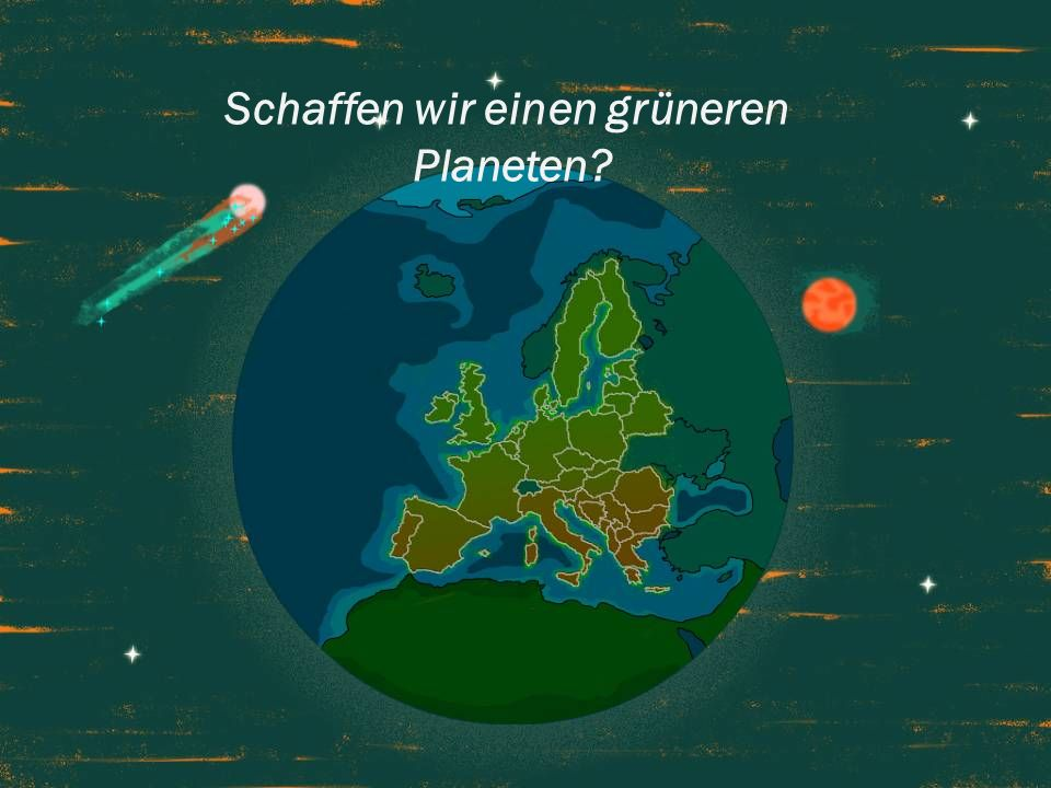 Schaffen wir einen grüneren Planeten?