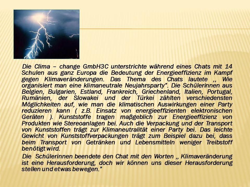 Die Clima – change GmbH3C unterstrichte während eines Chats mit 14 Schulen aus ganz Europa die Bedeutung der Energieeffizienz im Kampf gegen Klimaveränderungen.