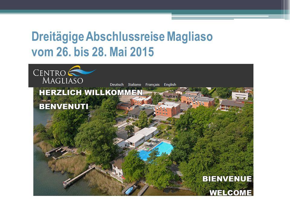 Dreitägige Abschlussreise Magliaso vom 26. bis 28. Mai 2015