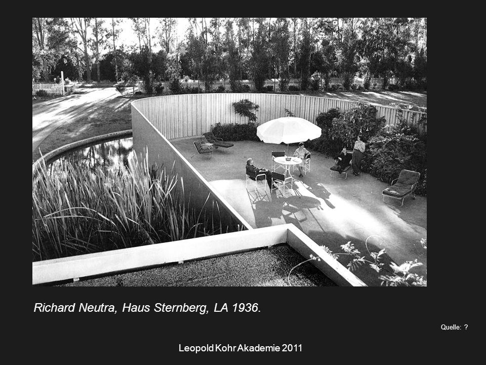 Leopold Kohr Akademie 2011 Quelle: Richard Neutra, Haus Sternberg, LA 1936.