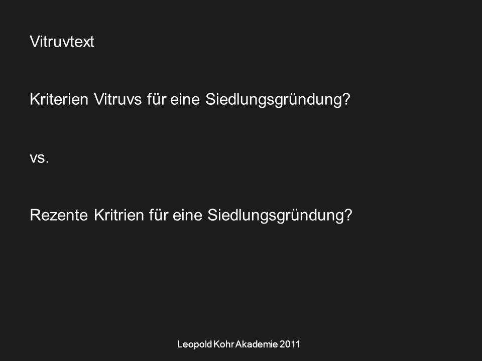 Leopold Kohr Akademie 2011 Vitruvtext Kriterien Vitruvs für eine Siedlungsgründung.