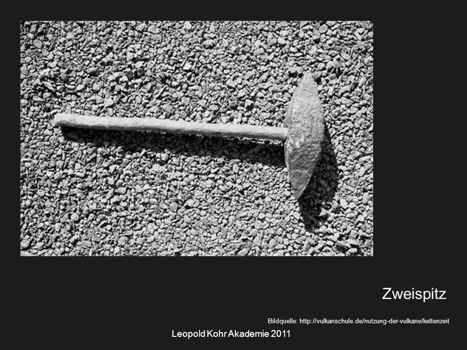 Leopold Kohr Akademie 2011 Bildquelle: http://vulkanschule.de/nutzung-der-vulkane/keltenzeit Zweispitz