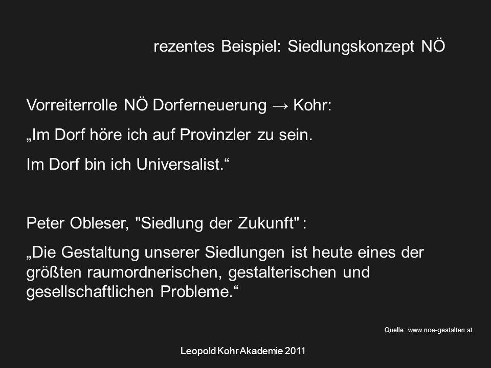 """Leopold Kohr Akademie 2011 Quelle: www.noe-gestalten.at Siedlungskonzept NÖ """"Das Modell der 60er-, 70er- und 80er Jahre hat ausgedient."""