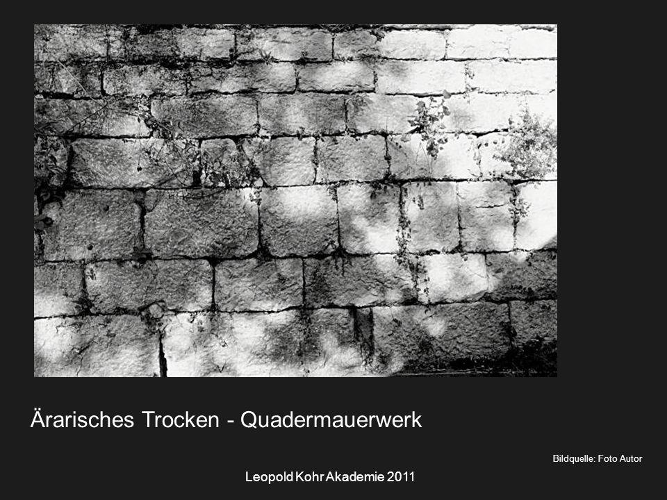 Leopold Kohr Akademie 2011 Bildquelle: Foto Autor Ärarisches Trocken - Quadermauerwerk