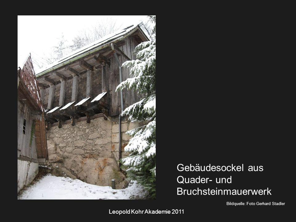 Leopold Kohr Akademie 2011 Bildquelle: Foto Gerhard Stadler Gebäudesockel aus Quader- und Bruchsteinmauerwerk