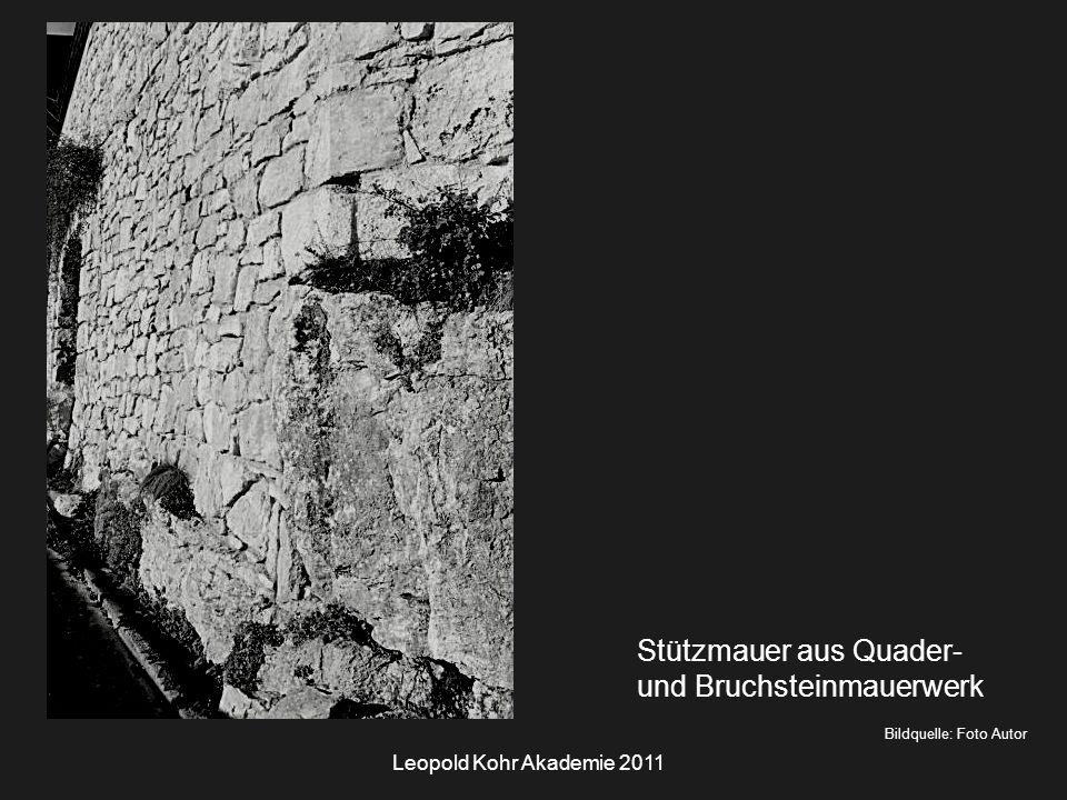 Leopold Kohr Akademie 2011 Bildquelle: Foto Autor Stützmauer aus Quader- und Bruchsteinmauerwerk
