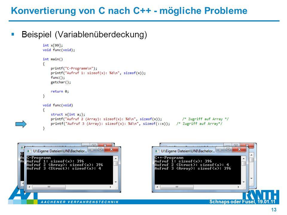Konvertierung von C nach C++ - mögliche Probleme  Beispiel (Variablenüberdeckung) Schnaps oder Fusel, 19.01.11 13
