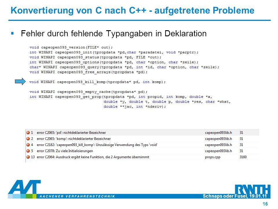 Konvertierung von C nach C++ - aufgetretene Probleme  Fehler durch fehlende Typangaben in Deklaration Schnaps oder Fusel, 19.01.11 16
