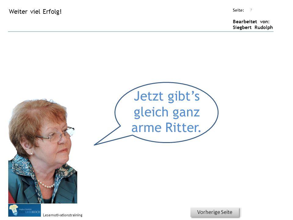 Übungsart: Seite: Bearbeitet von: Siegbert Rudolph Lesemotivationstraining Titel: Quelle: Jetzt gibt's gleich ganz arme Ritter.