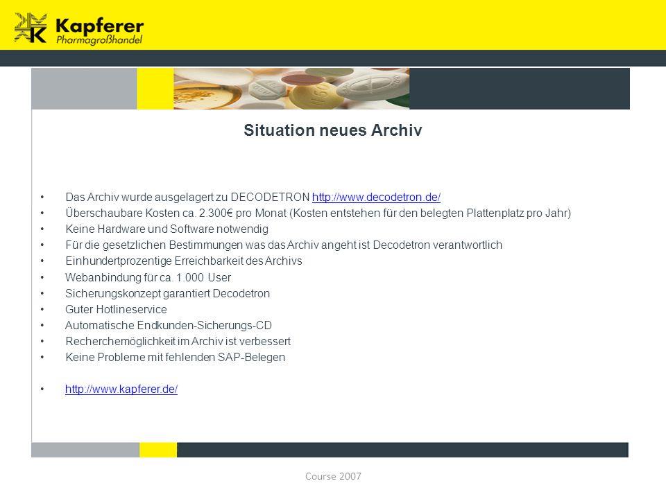 Course 2007 Situation neues Archiv Das Archiv wurde ausgelagert zu DECODETRON http://www.decodetron.de/http://www.decodetron.de/ Überschaubare Kosten