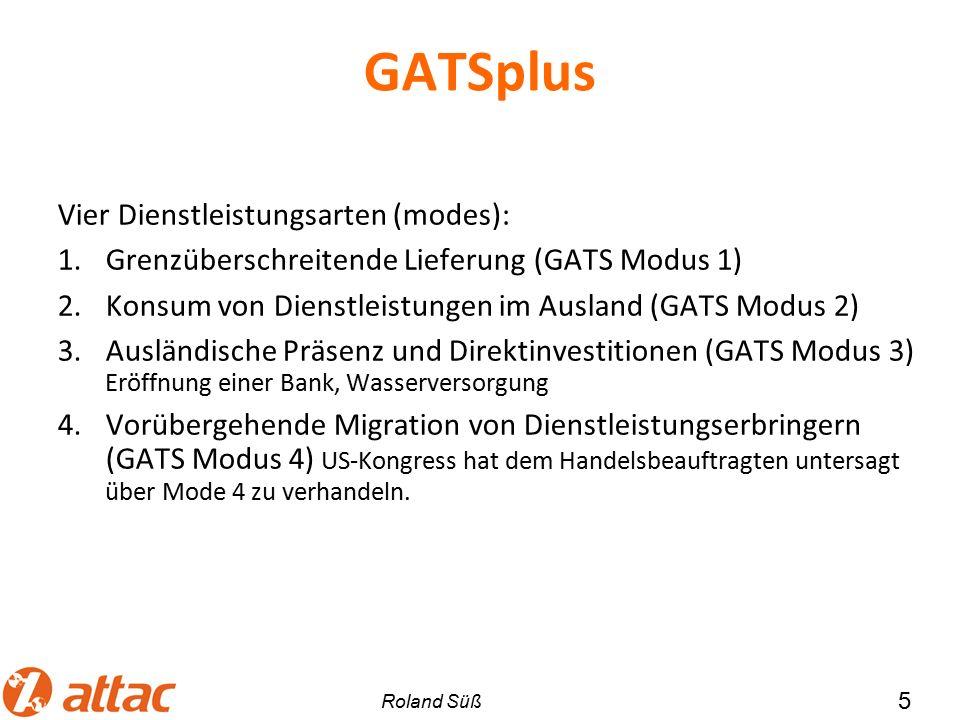 GATSplus Vier Dienstleistungsarten (modes): 1.Grenzüberschreitende Lieferung (GATS Modus 1) 2.Konsum von Dienstleistungen im Ausland (GATS Modus 2) 3.