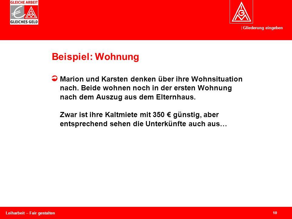 Gliederung eingeben 10 Leiharbeit – Fair gestalten Beispiel: Wohnung Marion und Karsten denken über ihre Wohnsituation nach.